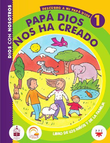 Papá Dios nos ha creado, 1. Libro de los niños y de la familia
