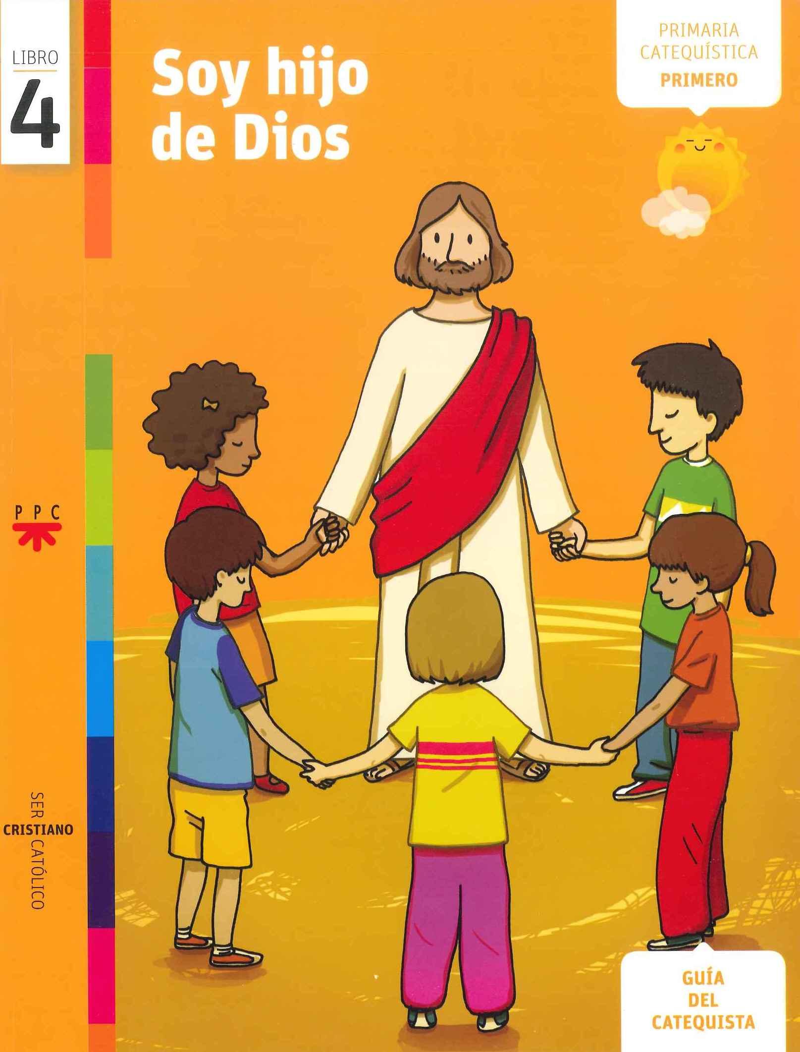 Soy hijo de Dios, 4. Ser cristiano católico. Guía del catequista