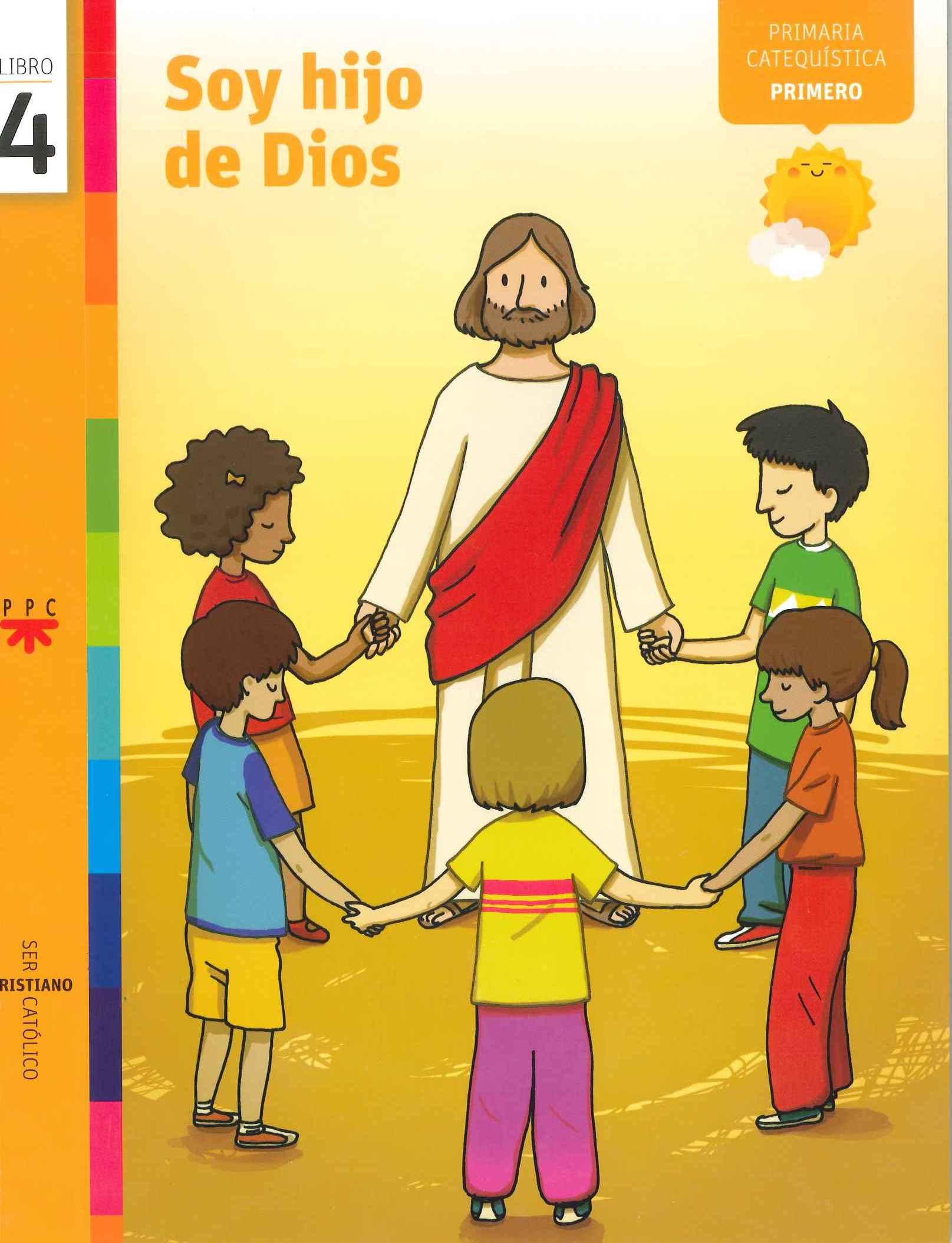 Soy hijo de Dios, 4. Ser cristiano católico